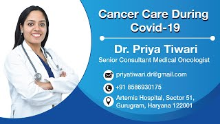 Cancer Care During Covid19 by Dr Priya Tiwari