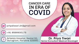 Cancer Care In The Era Of COVID - Dr. Priya Tiwari
